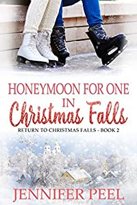 Honeymoon for One in Christmas Falls (Return to Christmas Falls #2)