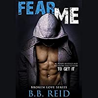 Fear Me (Broken Love, #1)