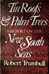 Tin Roofs & Palm Trees: A Report on the New South Seas