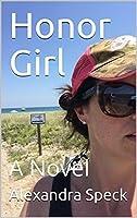 Honor Girl: A Novel