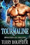 Tourmaline (Awakened Sea Dragons, #2)