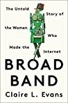 Book cover for Broad Band: The Untold Story of the Women Who Made the Internet
