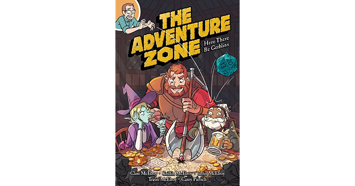 The Adventure Zone: Here There Be Gerblins by Clint McElroy