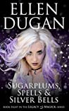 Sugarplums, Spells & Silver Bells (Legacy of Magick #8)