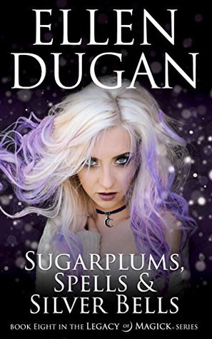 Sugarplums, Spells & Silver Bells