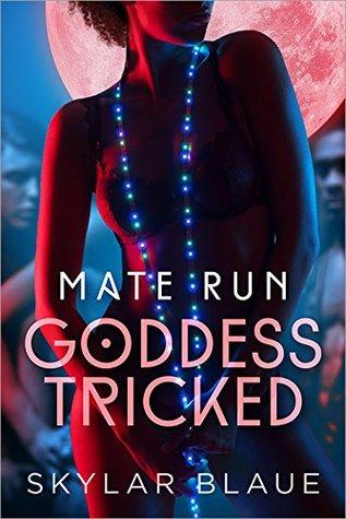 Goddess Tricked (Mate Run #1)