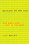 Because We Are Bad: OCD and a Girl Lost in Thought