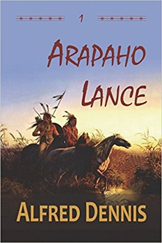 Arapaho Lance (Crow Killer #1)