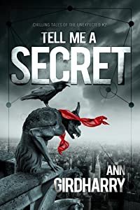 Tell Me A Secret (Chilling Tales of the Unexpected #2)