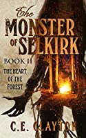 The Heart Of The Forest (The Monster of Selkirk #2)