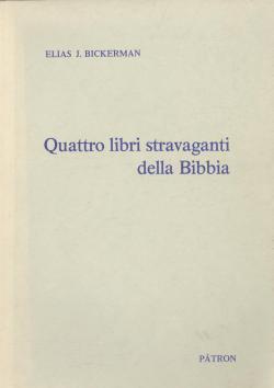 Quattro libri stravaganti della Bibbia. Giona, Daniele, Kohel... by Elias Joseph Bickerman