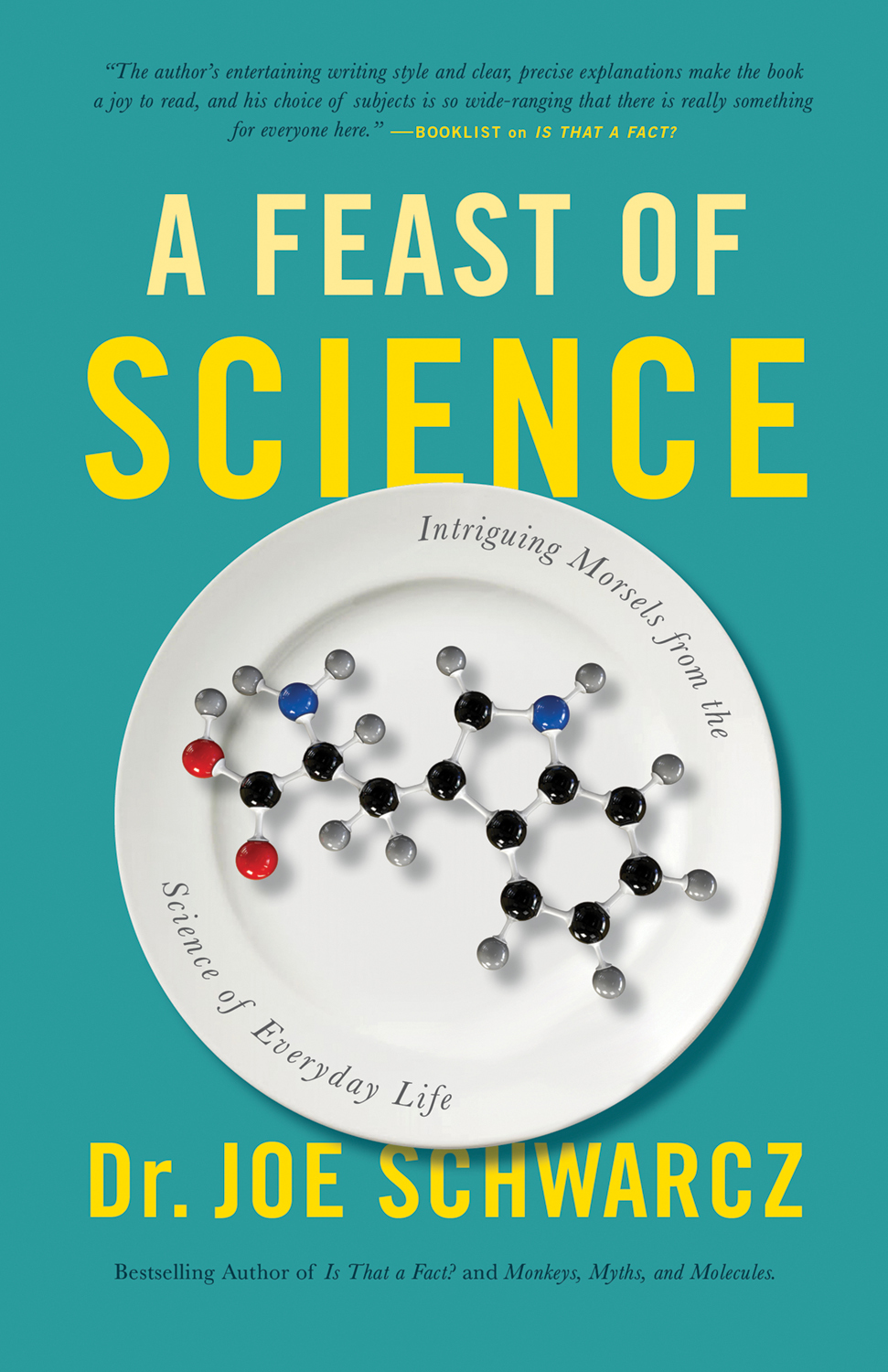 A Feast of Science - Intriguing Morsels from the Science of Everyday Life 2018 by Joe Schwarcz