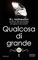 Qualcosa di grande (Neighbor from Hell, #5)