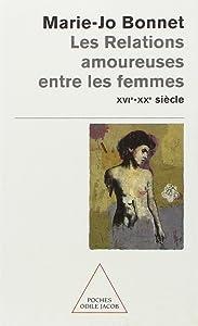 Les Relations amoureuses entre les femmes du XVIe au XXe siècle