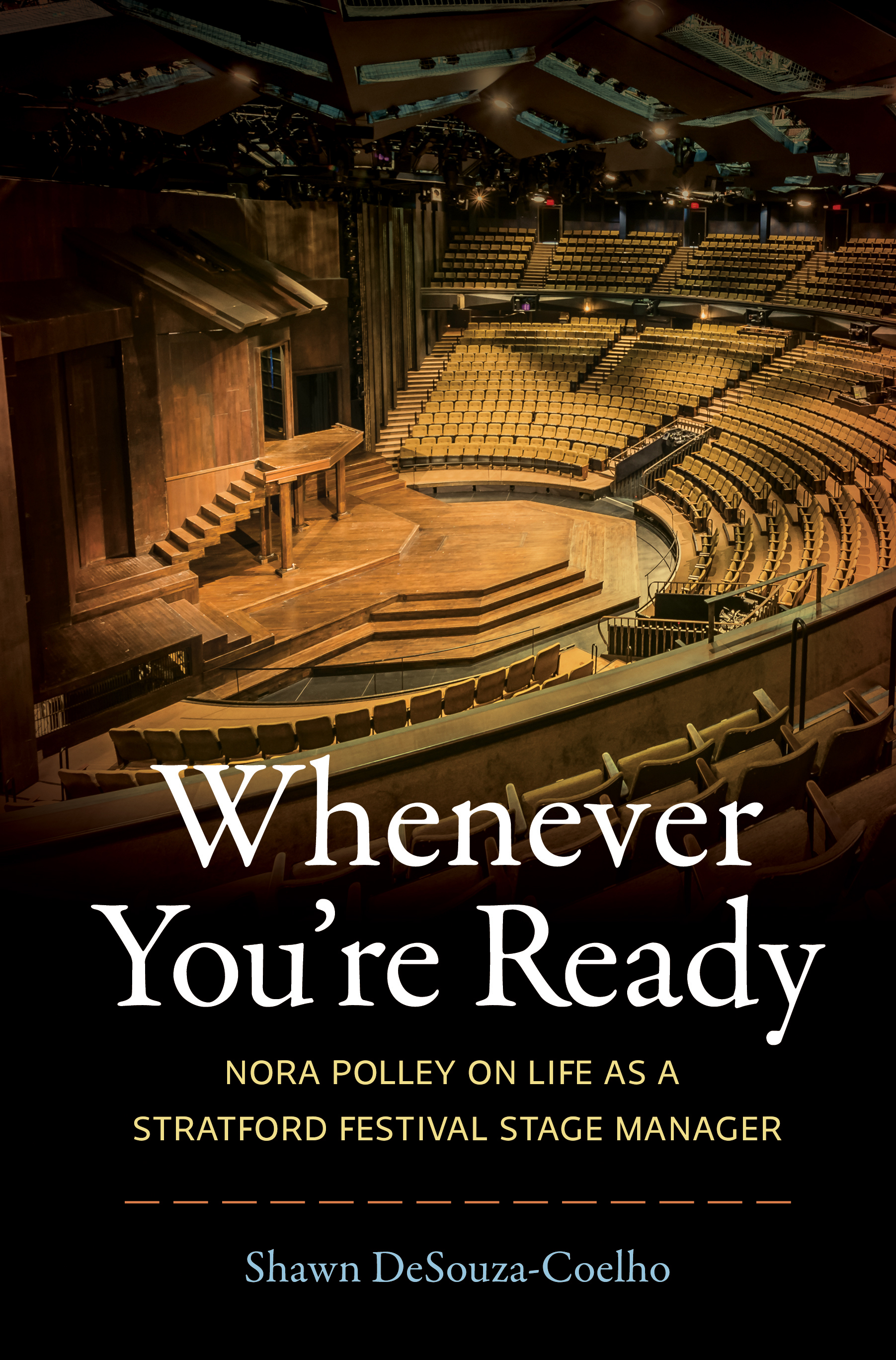 Whenever You're Ready Nora Polley on Life as a Stratford Festival Stage Manager