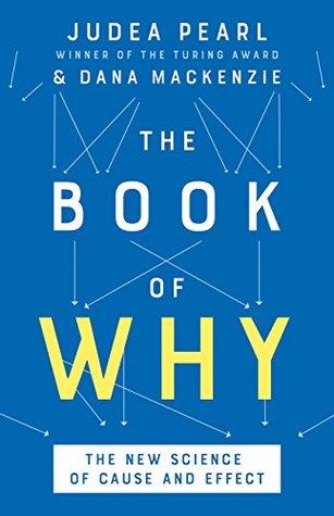 ผลการค้นหารูปภาพสำหรับ The Book of Why The New Science of Cause and Effect