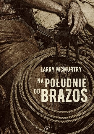 Na południe od Brazos by Larry McMurtry