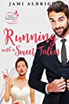 Running with a Sweet Talker (Brides on the Run, #2)
