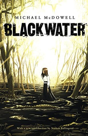 Blackwater The Complete Caskey Family Saga Blackwater 1 6 By Michael Mcdowell
