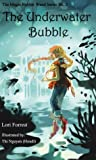 The Underwater Bubble (Magic Bubble Wand, #2)