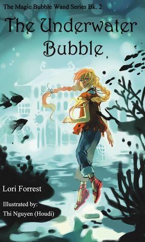 The Underwater Bubble (Magic Bubble Wand, #2)