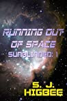 Running Out Of Space: Sunblinded One (Sunblinded Trilogy Book 1)