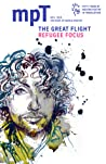 MPT: No. 1 2016: The Great Flight, Refugee Focus (Modern Poetry in Translation, Third Series)