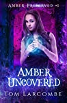 Amber Uncovered (Amber Preserved Book 1)