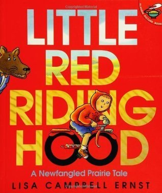 Little Red Riding Hood A Newfangled Prairie Tale By Lisa Campbell