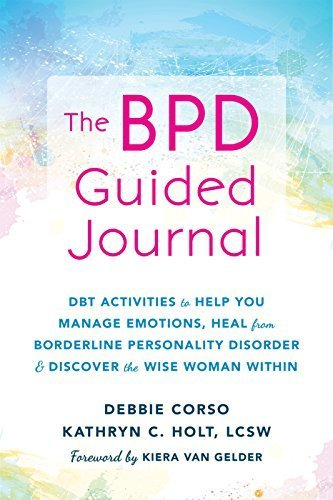 The Stronger Than BPD Journal DBT Activities to Help Women Manage Emotions and Heal from Borderline Personality Disorder