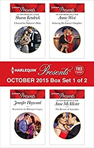 Harlequin Presents October 2015 - Box Set 1 of 2: Claimed for Makarov's Baby / Reunited for the Billionaire's Legacy / Seducing His Enemy's Daughter / The Return of Antonides