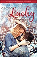 Getting Lucky (Portland Pioneers, #2)