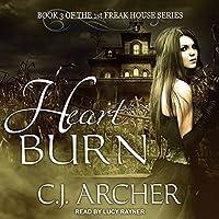 Heart Burn (The 1st Freak House Trilogy, #3)