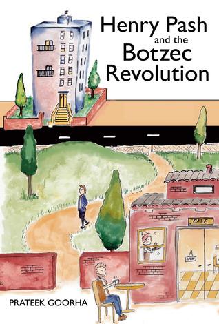 Henry Pash and the Botzec Revolution by Prateek Goorha