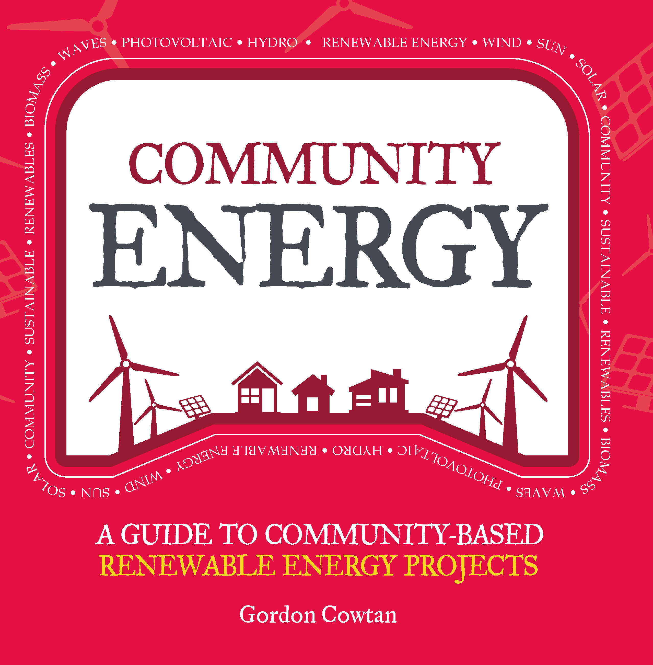 Community Energy A guide to community-based renewable energy projects
