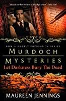 Let Darkness Bury the Dead (Detective Murdoch #8)