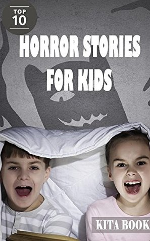 Horror stories for kids: Top 10 scary stories (Short bedtime stories for kids)