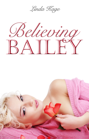 Believing Bailey by Linda Kage