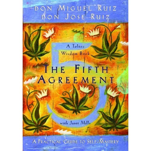 The Fifth Agreement A Practical Guide To Self Mastery By Miguel Ruiz