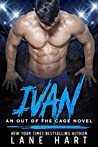 Ivan (Out of the Cage #2)