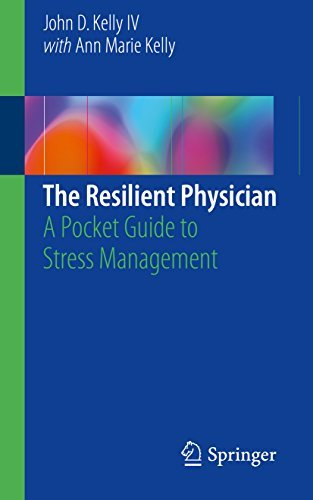 The Resilient Physician A Pocket Guide to Stress Management