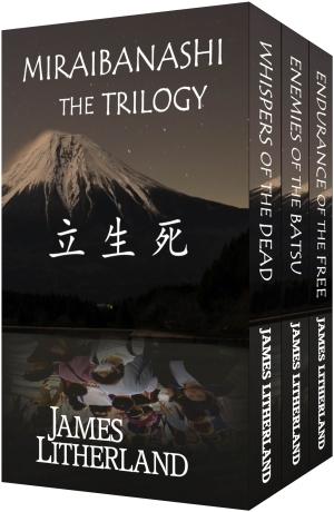 Miraibanashi the Trilogy by James Litherland