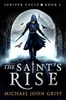 The Saint's Rise (Ignifer Cycle, #1)