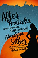 After Anatevka A Novel Inspired By Fiddler On The Roof By