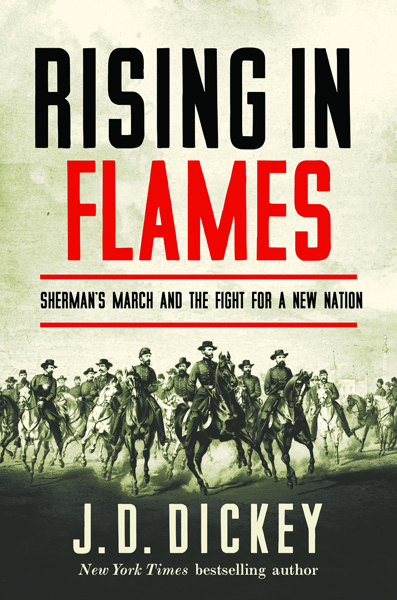 Rising in Flames Sherman's March and the Fight for a New Nation