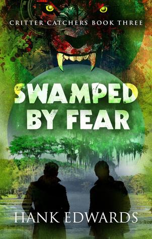 Swamped By Fear Critter Catchers 3 By Hank Edwards