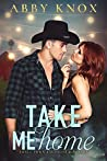 Take Me Home (Small Town Bachelor Romance, #1)