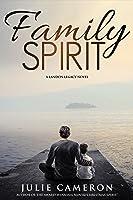 Family Spirit (Landon Legacy Book 2)