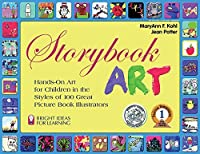 Storybook Art: Hands-On Art for Children in the Styles of 100 Great Picture Book Illustrators (Bright Ideas for Learning)