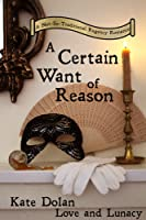 A Certain Want of Reason